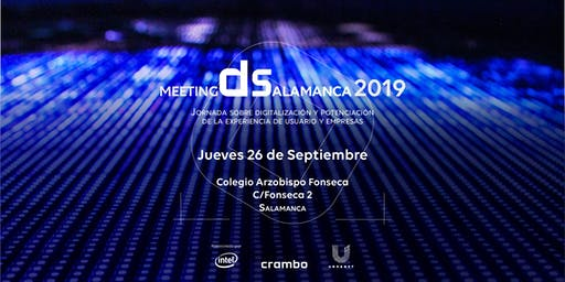MeetingDSalamanca2019.  Digitalización de la experiencia usuario y Empresa
