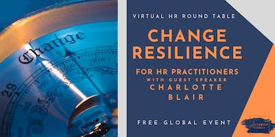 Virtual HR Roundtable - Change Resilience for HR Practitioners