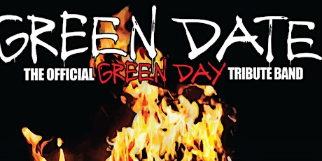 GREEN DATE 'THE OFFICIAL TRIBUTE BAND TO GREEN DAY' tickets