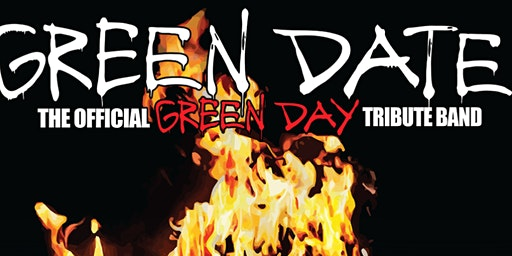 GREEN DATE 'THE OFFICIAL TRIBUTE BAND TO GREEN DAY'