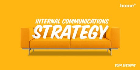Sofa Sessions at Home: Creating a world-class internal communications strategy tickets
