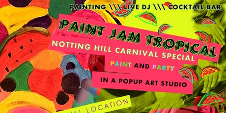 PAINT JAM TROPICAL  - Painting x Live DJ x Bar (Carnival special) tickets