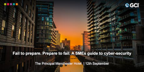 A SMEs Guide to Cyber-Security - 12th September in Manchester tickets