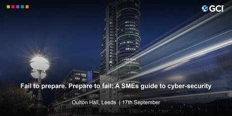 A SMEs Guide to Cyber-Security - 17th September in Leeds tickets