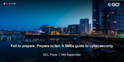 A SMEs Guide to Cyber-Security - 19th September in Poole