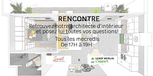 Tous les mercredis de 17h à 19h retrouvez notre architecte d'intérieur !