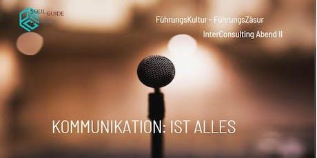 FührungsKultur/FührungsZäsur II: KOMMUNIKATION - ist alles Tickets