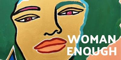 ART EXHIBITION: Woman Enough