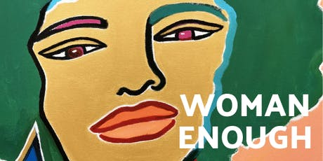 ART EXHIBITION: Woman Enough tickets