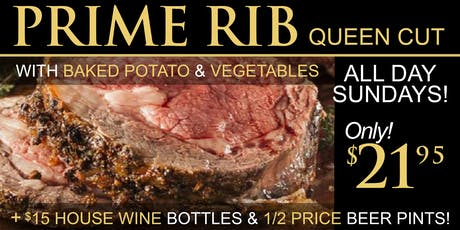 $21.95 Prime Rib Special Sundays Plus 1/2 Price Pints - All Day Long! tickets