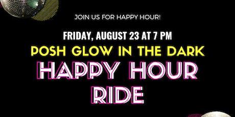 Posh Glow in the Dark Happy Hour Ride tickets