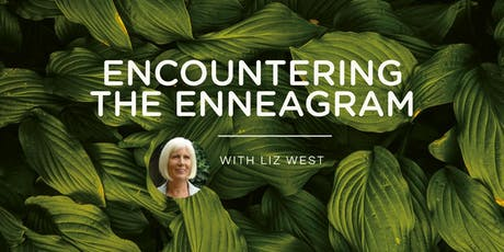 ENCOUNTERING THE ENNEAGRAM 2020- Led by Liz West tickets