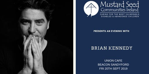 Mustard Seed Communities Ireland present an evening with Brian Kennedy