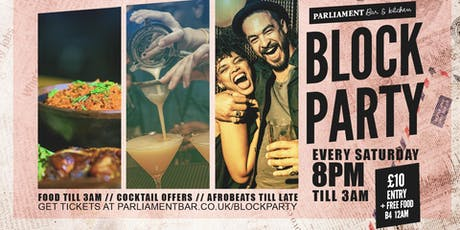 Parliament Block Party - Every Saturday.  tickets