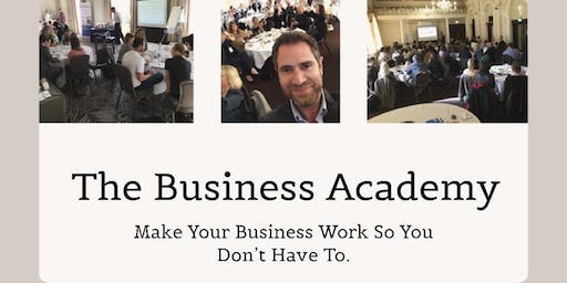 The Business Academy - Make Your Business Work So You Don't Have To.