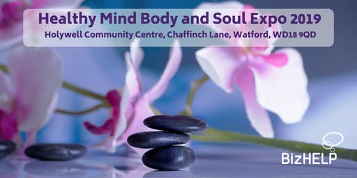 BizHelp London – Healthy Mind Body and Soul Expo 2019