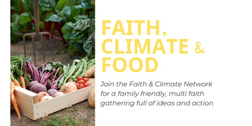 FAITH, CLIMATE & FOOD; practical action, ideas, inspiration & sharing event