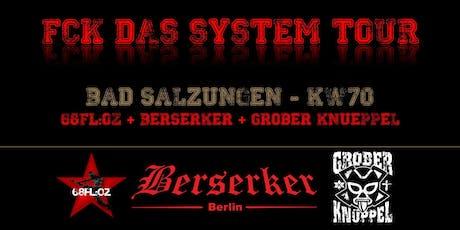 Berserker Berlin / GROBER KNÜPPEL / 68FL:OZ / KW 70 - FCK das System Tour 2019 Tickets