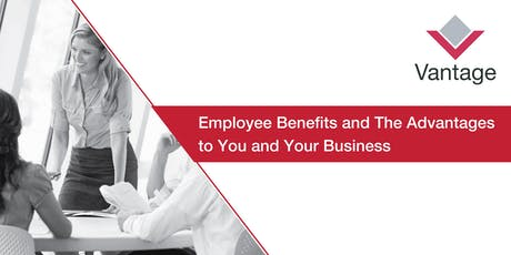 Employee Benefits and The Advantages to You and Your Business tickets