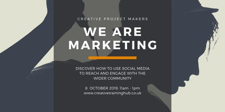 Creative Project Makers - We're Marketing  tickets