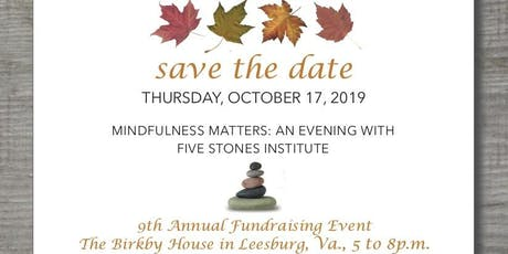 Mindfulness Matters: 9th Annual Five Stones Institute Fundraiser tickets