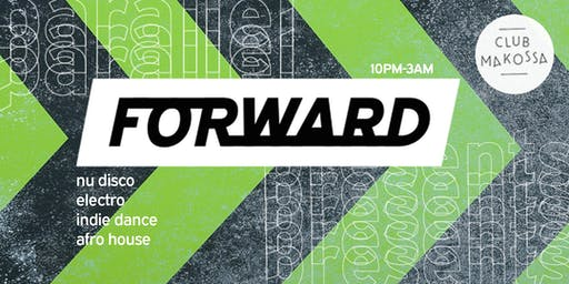 FORWARD: The Launch Party @ Club Makossa