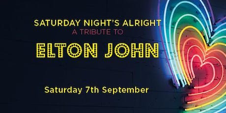 A Tribute to Elton John - Saturday Night's Alright tickets