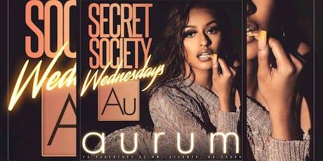 AURUM LOUNGE: Secret Society Wednesdays Enter FREE with RSVP tickets