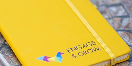 Engage and Grow : Energise and re-engage your team with dramatic results tickets