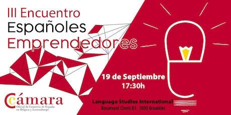 III Encuentro de Españoles Emprendedores en Bélgica tickets