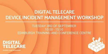 Digital Telecare - Device Incident Management Workshop tickets