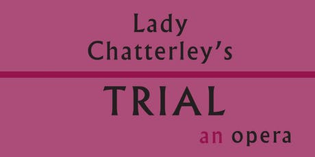Lady Chatterley's Trial: an OPERA tickets
