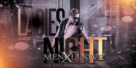 Ladies Night Menxclusive Male Burlesque- Melbourne 31st Aug tickets