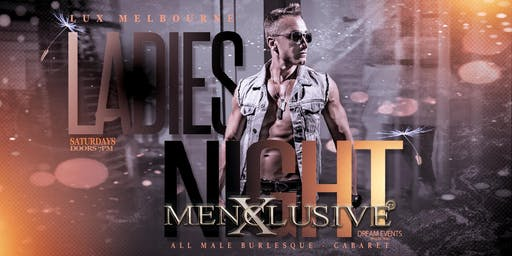 Ladies Night Menxclusive Male Burlesque- Melbourne 24th Aug