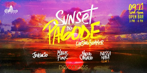 Sunset do Pagode (Closing Summer ) -  VIP RESERVATIONS
