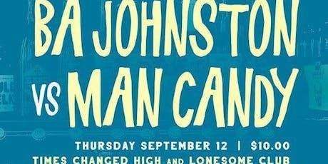 B.A. Johnston vs Man Candy tickets