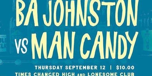 B.A. Johnston vs Man Candy