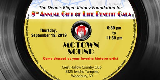 8th Annual Dennis Bligen Kidney Foundation Benefit Gala-Thursday, SEPT.19, 2019       ~MOTOWN SOUND ~