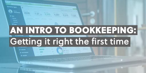 An Intro to Bookkeeping: Getting it right the first time