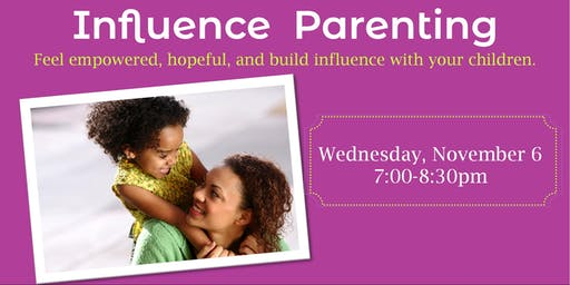 Influence Parenting: A Workshop to Empower Parents