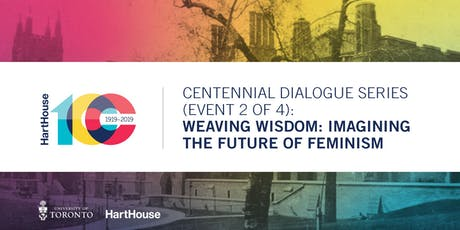 Weaving Wisdom: Imagining the Future of Feminism tickets