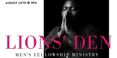 Lions' Den - Men's Fellowship Ministry  tickets