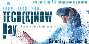TECH(K)NOW DAY - SATURDAY, MARCH 07, 9am to 5pm