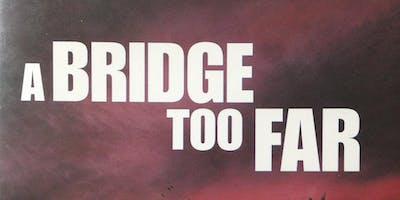 Battle of Arnhem 75th Anniversary - A Bridge too Far Movie Screening