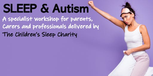 Sleep & Autism - Enhanced Workshop