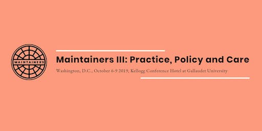 Maintainers III: Practice, Policy, and Care