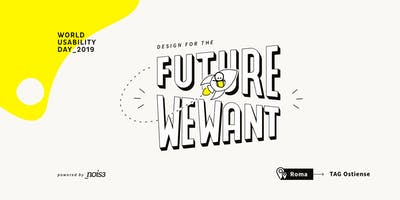 World Usability Day Rome 2019: Design for the Future We Want