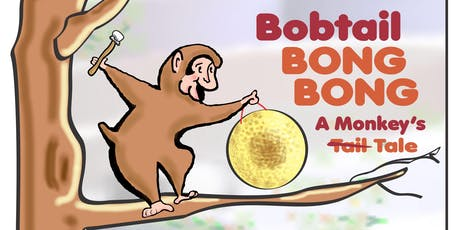 Bobtail Bong Bong: A Monkey's Tale tickets