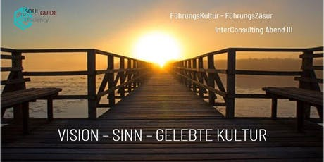 FührungsKultur/FührungsZäsur III: VISION&SINN - gelebte Kultur Tickets