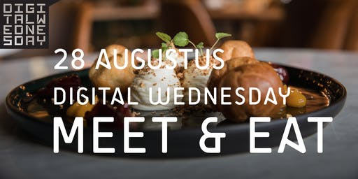 Digital Wednesday - MEET & EAT 28 augustus 2019